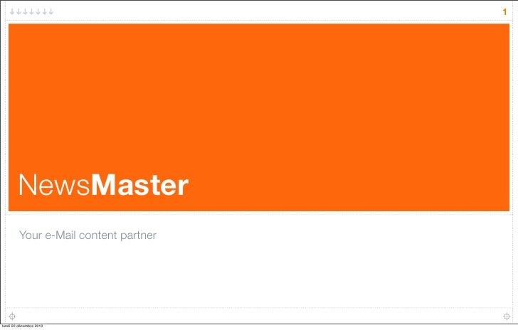 1        NewsMaster         Your e-Mail content partnerlundi 20 décembre 2010