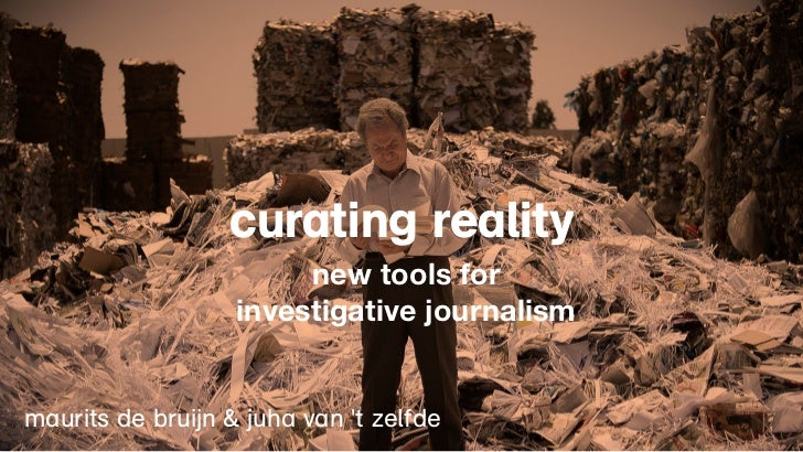 curating reality                        new tools for                   investigative journalismmaurits de bruijn & juha v...