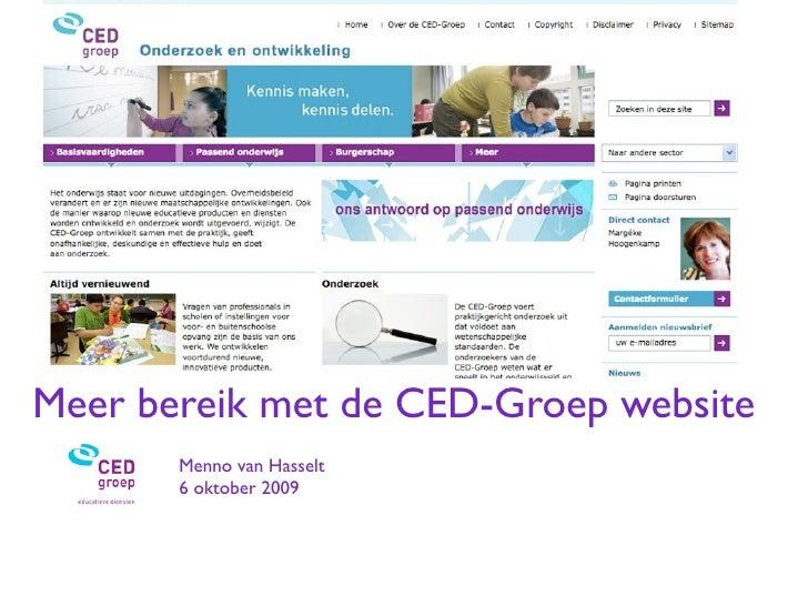 Meer bereik met de CED-Groep website        Menno van Hasselt        6 oktober 2009