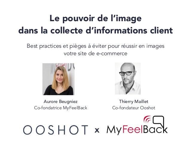 Le pouvoir de l'image dans la collecte d'informations client Best practices et pièges à éviter pour réussir en images votr...