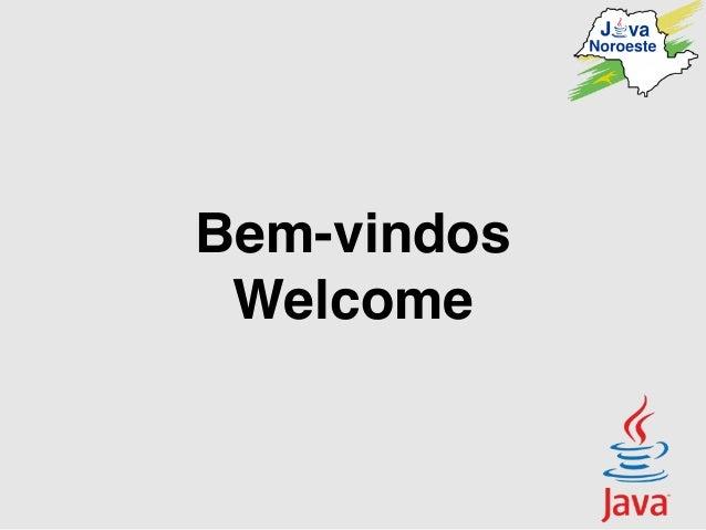 Bem-vindos Welcome