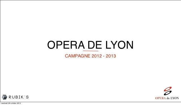 OPERA DE LYON                             CAMPAGNE 2012 - 2013vendredi 26 octobre 2012