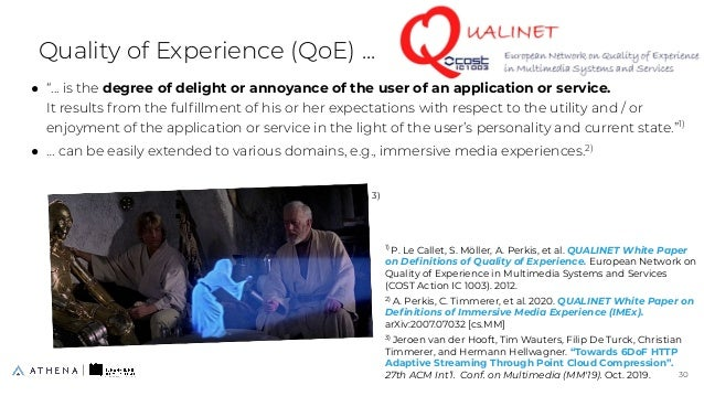 """Quality of Experience (QoE) ... ● """"... is the degree of delight or annoyance of the user of an application or service. It ..."""