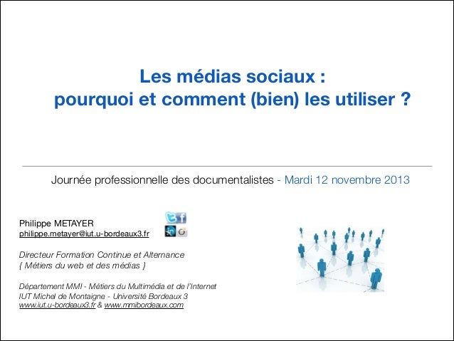 !  Les médias sociaux : pourquoi et comment (bien) les utiliser ? !   Journée professionnelle des documentalistes - Mardi...