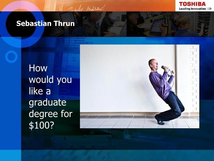 Sebastian Thrun   How   would you   like a   graduate   degree for   $100?