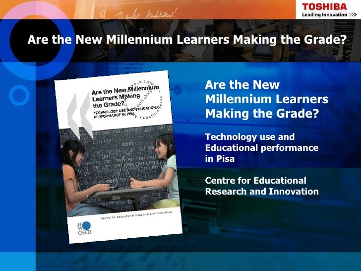Are the New Millennium Learners Making the Grade?                           Are the New                           Millenni...