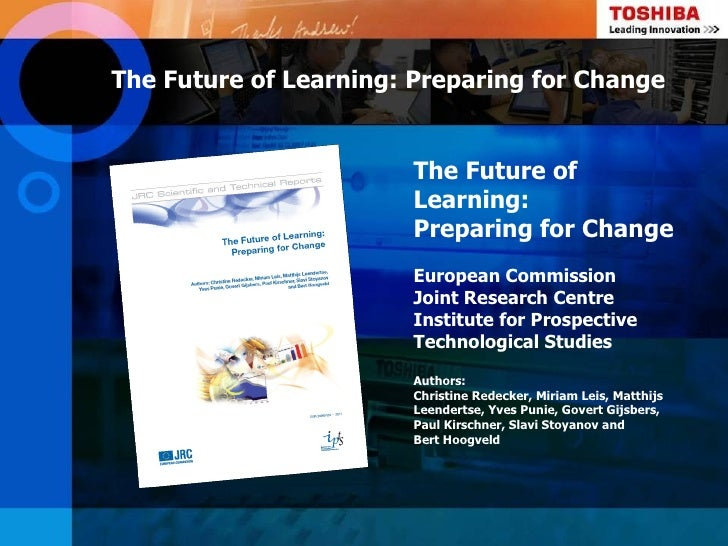 The Future of Learning: Preparing for Change                        The Future of                        Learning:        ...
