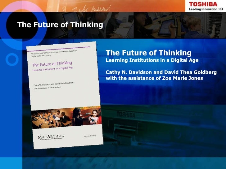 The Future of Thinking                         The Future of Thinking                         Learning Institutions in a D...