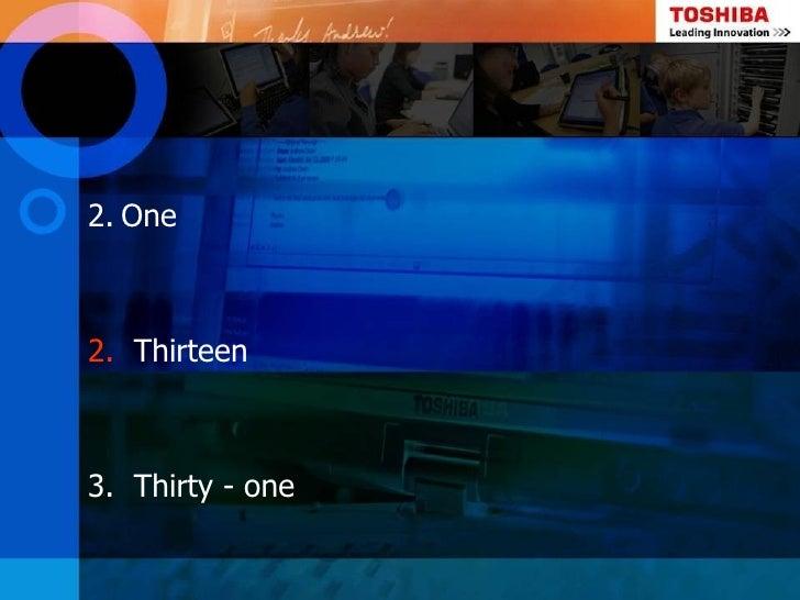 2. One2. Thirteen3. Thirty - one