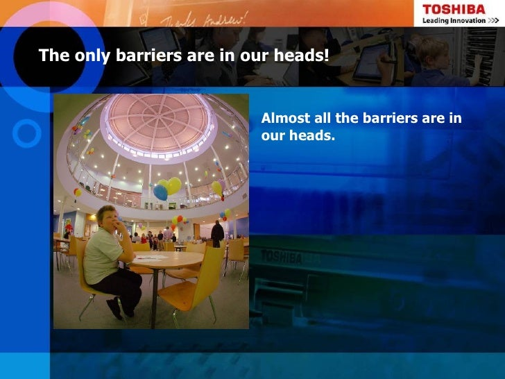 The only barriers are in our heads!                          Almost all the barriers are in                          our h...