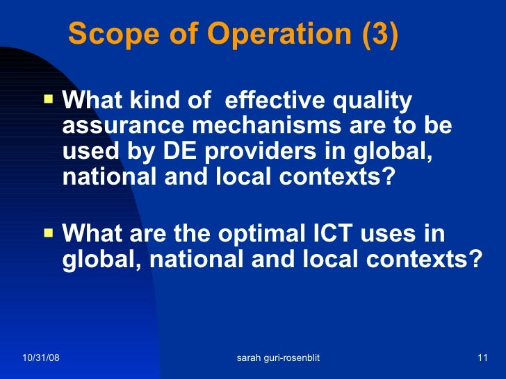 Scope of Operation (3) <ul><li>What kind of  effective quality assurance mechanisms are to be used by DE providers in glob...
