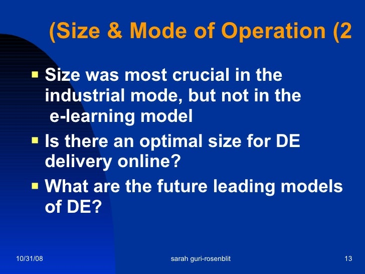 Size & Mode of Operation (2) <ul><li>Size was most crucial in the industrial mode, but not in the  e-learning model </li><...