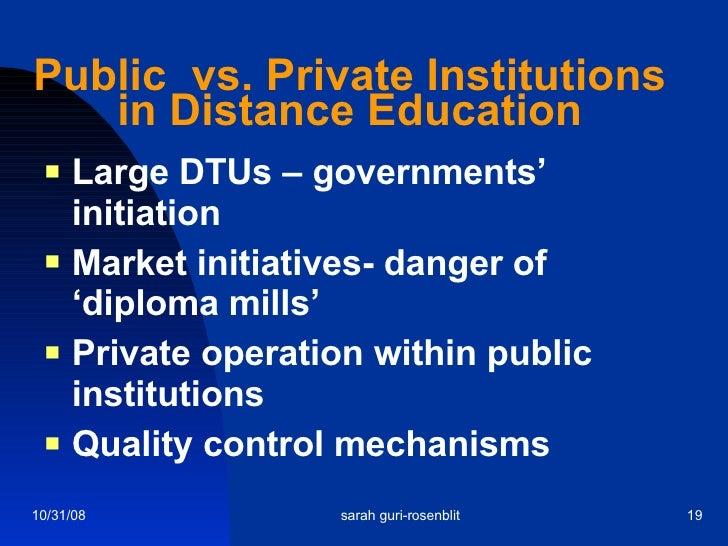 Public  vs. Private Institutions in Distance Education <ul><li>Large DTUs – governments' initiation </li></ul><ul><li>Mark...