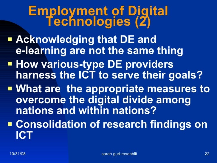 Employment of Digital Technologies (2) <ul><li>Acknowledging that DE and  e-learning are not the same thing </li></ul><ul>...