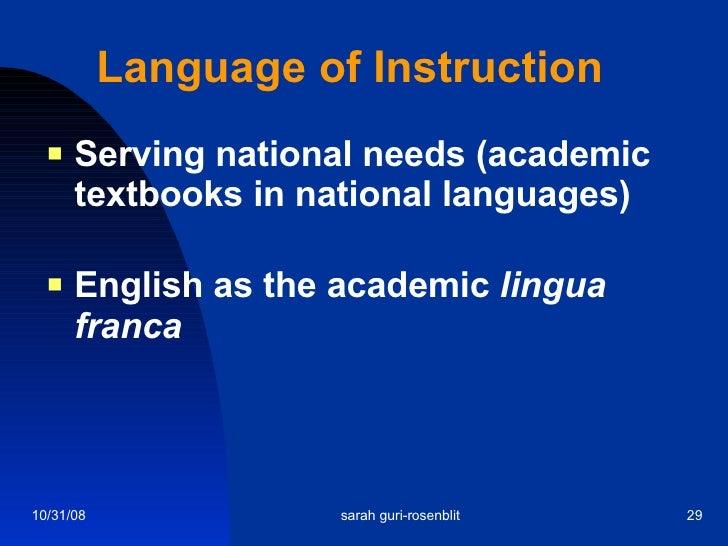 Language of Instruction <ul><li>Serving national needs (academic textbooks in national languages) </li></ul><ul><li>Englis...