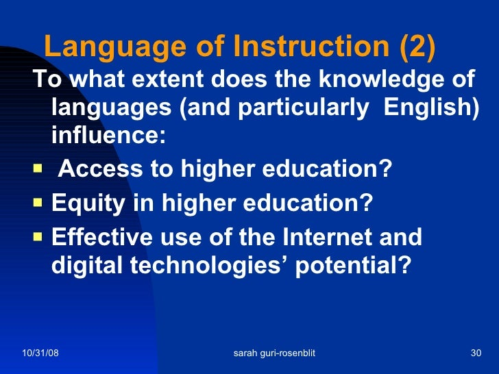 Language of Instruction (2) <ul><li>To what extent does the knowledge of languages (and particularly  English) influence: ...