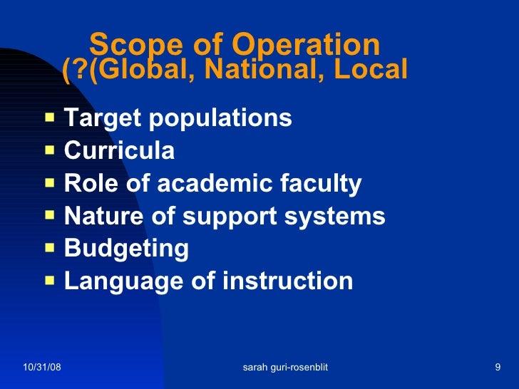 Scope of Operation (Global, National, Local?) <ul><li>Target populations </li></ul><ul><li>Curricula </li></ul><ul><li>Rol...