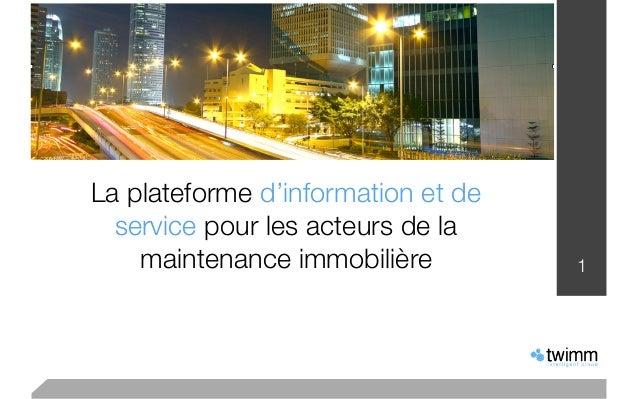 La plateforme d'information et de  service pour les acteurs de la    maintenance immobilière         1
