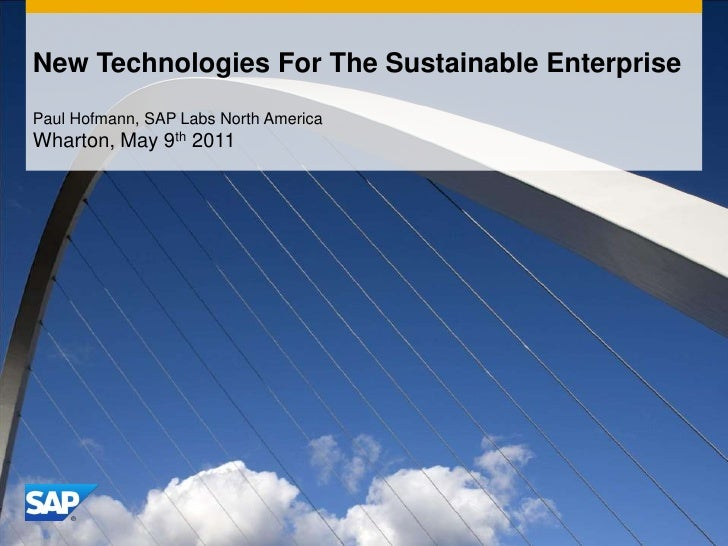 New Technologies For The Sustainable Enterprise<br />Paul Hofmann, SAP Labs North America<br />Wharton, May 9th 2011<br />