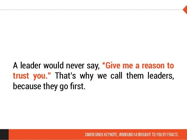 19 Quotes On Leadership From Simon Sineks Inbound 2014 Keynote Lead