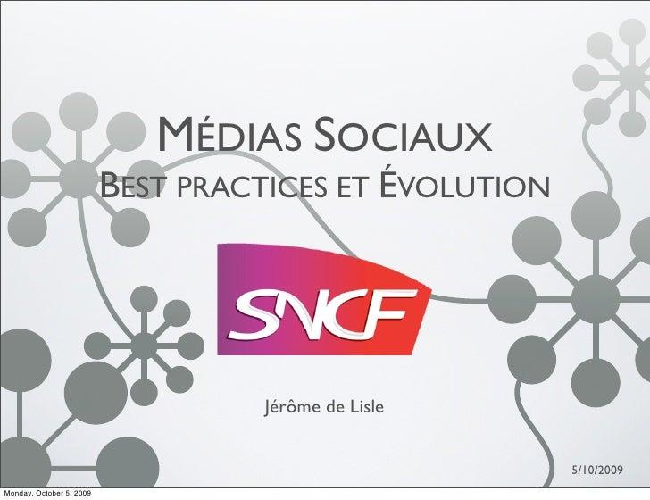 MÉDIAS SOCIAUX                           BEST PRACTICES ET ÉVOLUTION                                        Jérôme de Lisl...