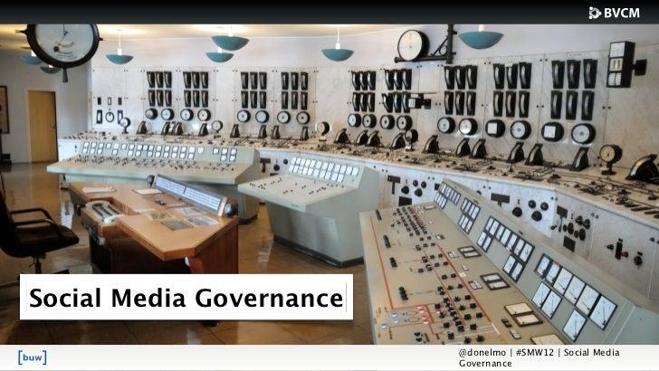 Social Media Governance                          @donelmo | #SMW12 | Social Media                          Governance