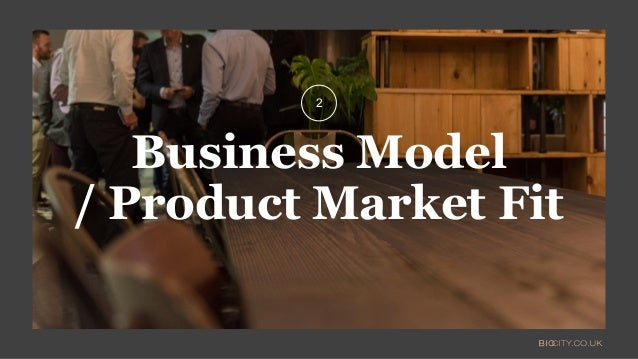 Business Model / Product Market Fit 2