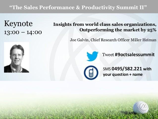 """The Sales Performance & Productivity Summit II""  Keynote 13:00 – 14:00  Insights from world class sales organizations, Ou..."