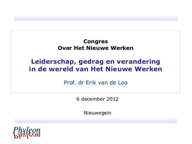 Congres       Over Het Nieuwe Werken Leiderschap, gedrag en veranderingin de wereld van Het Nieuwe Werken         Prof. dr...