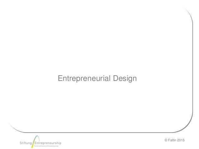© Faltin 2015 Entrepreneurial Design