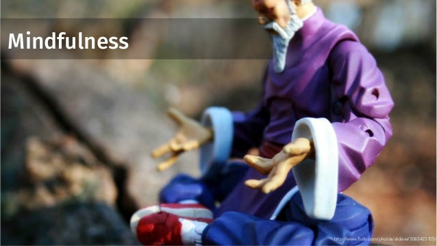 Mindfulness http://www.flickr.com/photos/eldave/3065425105/
