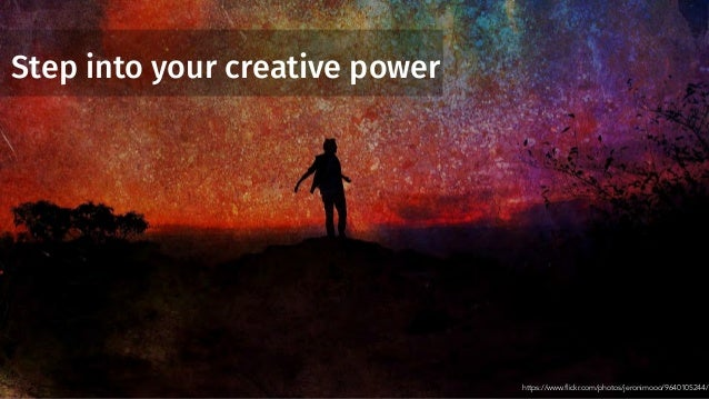Step into your creative power https://www.flickr.com/photos/jeronimooo/9640105244/