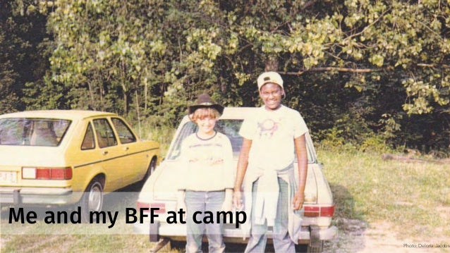 Me and my BFF at camp Photo: Deloria Jacobs