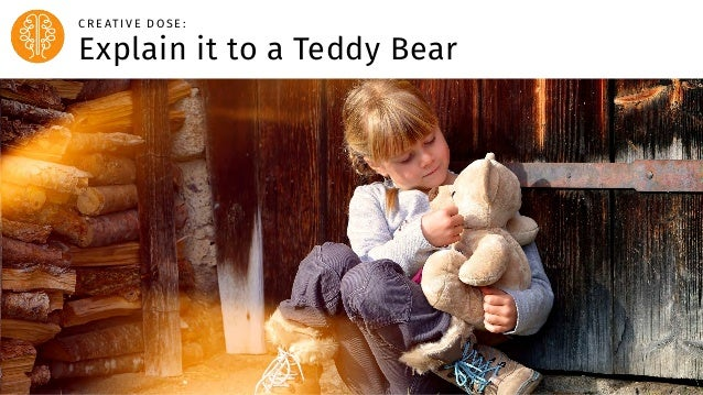 Body Level One Body Level Two Body Level Three Body Level Four Explain it to a Teddy Bear C R E AT I V E D O S E :