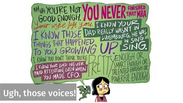 Ugh, those voices!