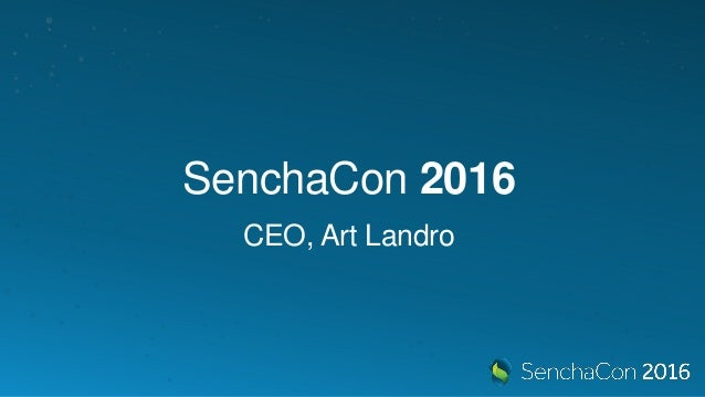 SenchaCon 2016 CEO, Art Landro
