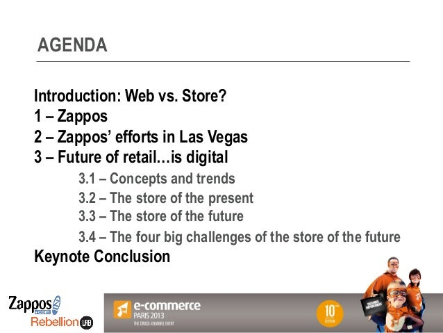 Votre Logo ici Introduction: Web vs. Store? 1 – Zappos 2 – Zappos' efforts in Las Vegas 3 – Future of retail…is digital 3....