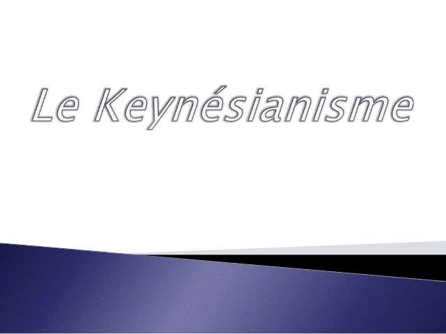  John Maynard Keynes, qui a révolutionné l'économie, au point que ses différents courants se définissent aujourd'hui par ...