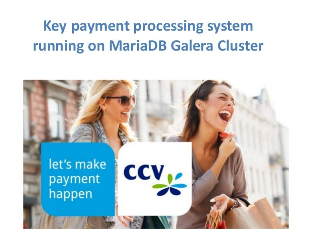 Key payment processing system running on MariaDB Galera Cluster