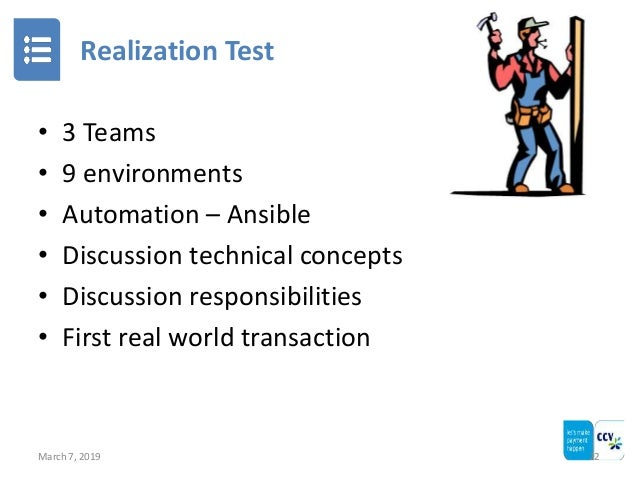 Realization Test March 7, 2019 22 • 3 Teams • 9 environments • Automation – Ansible • Discussion technical concepts • Disc...