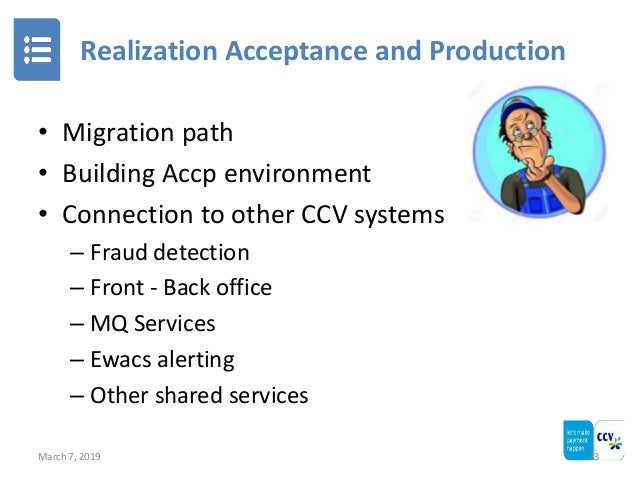 Realization Acceptance and Production March 7, 2019 23 • Migration path • Building Accp environment • Connection to other ...