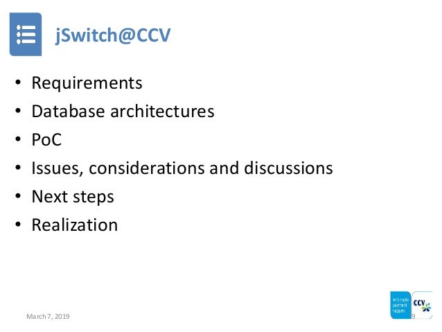 jSwitch@CCV • Requirements • Database architectures • PoC • Issues, considerations and discussions • Next steps • Realizat...