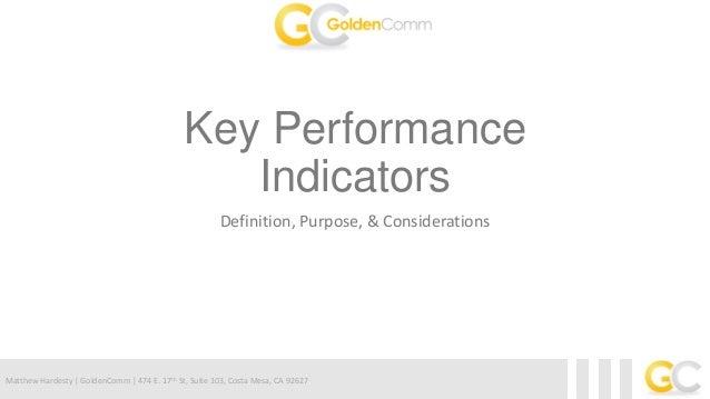 Matthew Hardesty | GoldenComm | 474 E. 17th St, Suite 103, Costa Mesa, CA 92627Key PerformanceIndicatorsDefinition, Purpos...