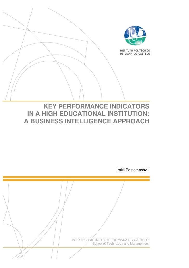 KEY PERFORMANCE INDICATORS IN A HIGH EDUCATIONAL INSTITUTION:A BUSINESS INTELLIGENCE APPROACH                             ...