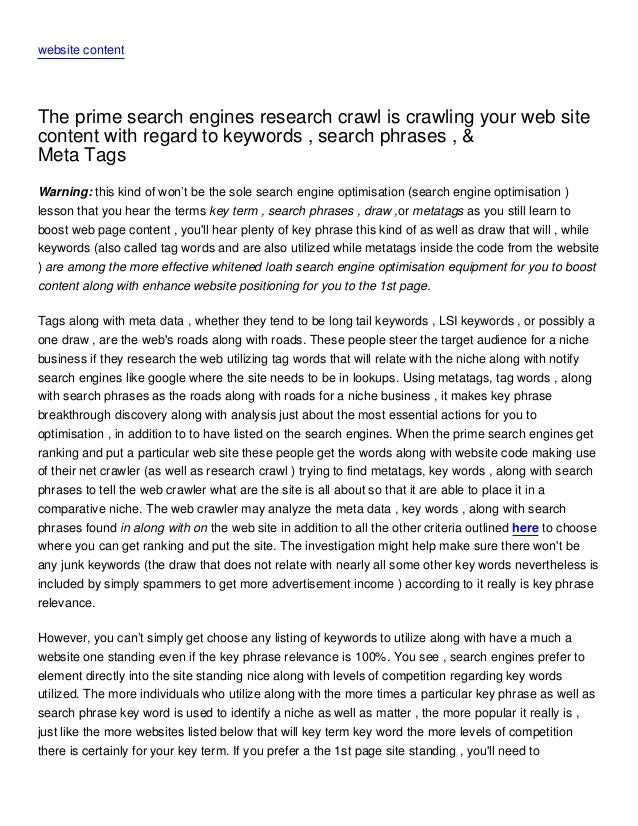 website contentThe prime search engines research crawl is crawling your web sitecontent with regard to keywords , search p...