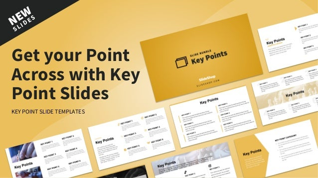 NEW SLIDES Get your Point Across with Key Point Slides KEY POINT SLIDE TEMPLATES