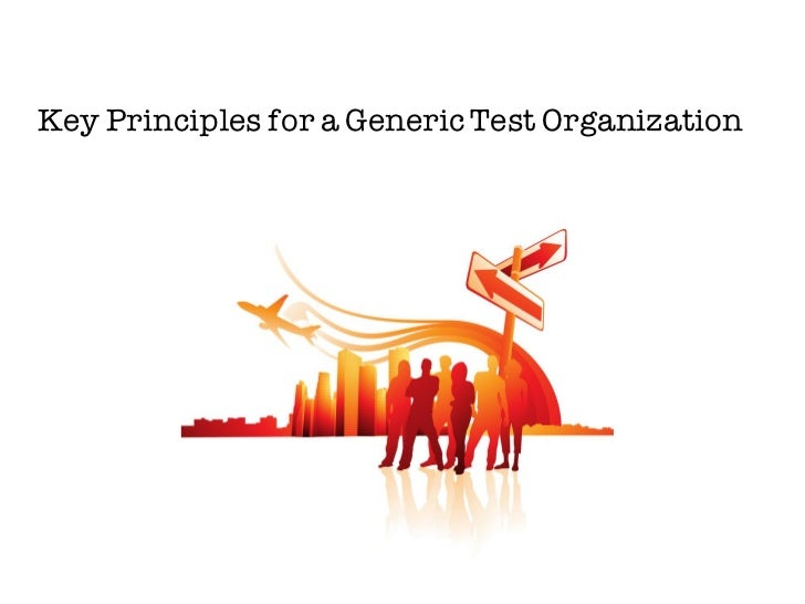 Key Principles for a Generic Test Organization