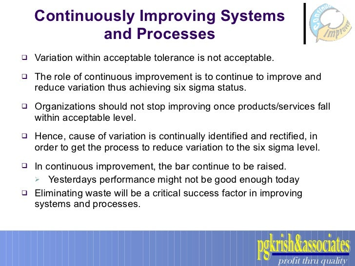 the role of continuous improvement 2018-7-18 total quality management, tqm, is a method by which management and employees can become involved in the continuous improvement of the production of goods and services.
