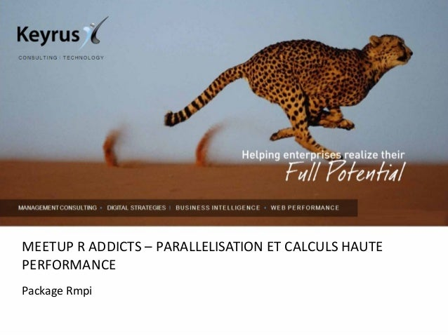 MEETUP R ADDICTS – PARALLELISATION ET CALCULS HAUTE PERFORMANCE Package Rmpi