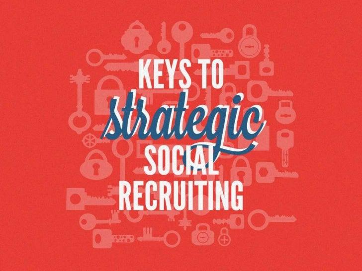 Keys to Strategic Social Recruiting